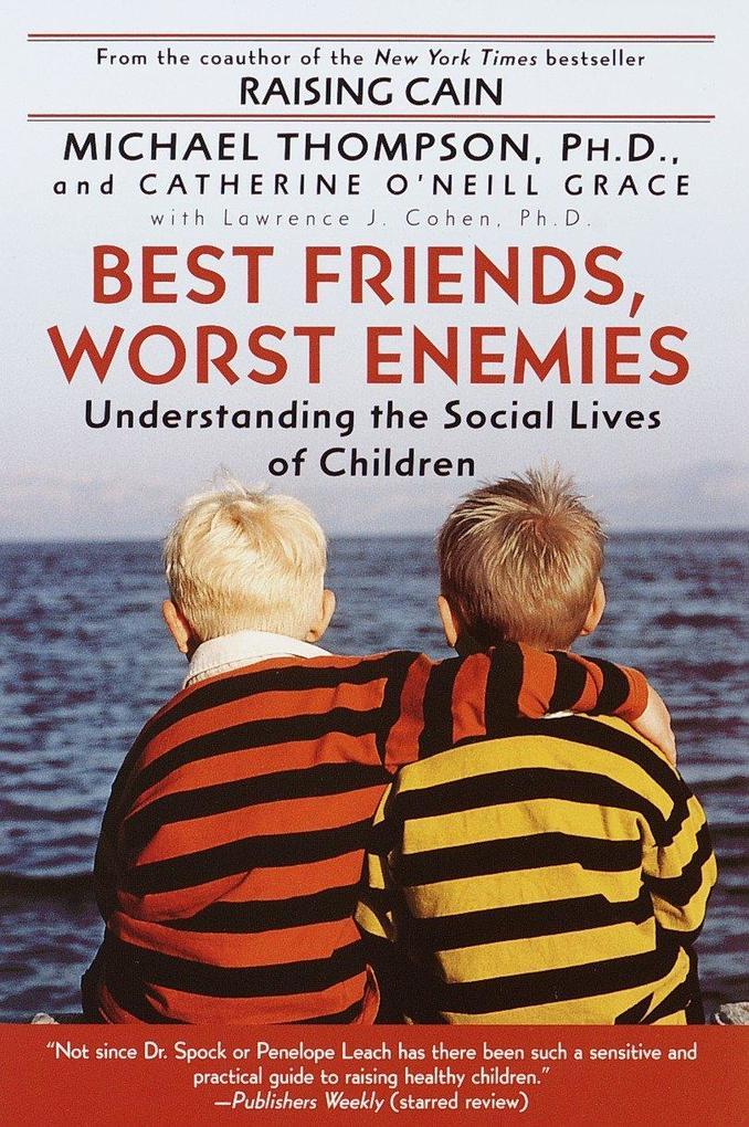 Best Friends, Worst Enemies: Understanding the Social Lives of Children als Taschenbuch