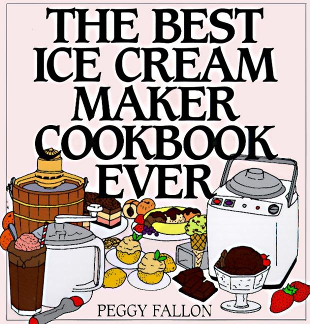 The Best Ice Cream Maker Cookbook Ever als Buch (gebunden)