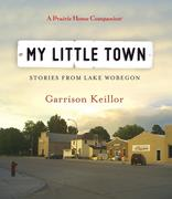 My Little Town: Stories from Lake Wobegon