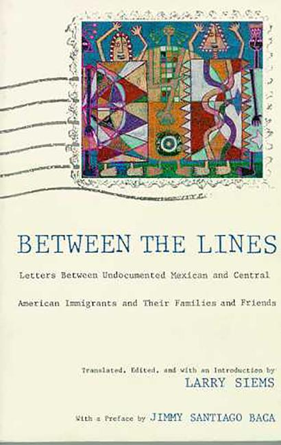 Between the Lines: Letters Between Undocumented Mexican and Latin American Immigrants and Their Families and Friends als Taschenbuch