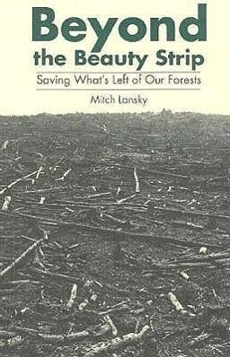 Beyond the Beauty Strip: Saving What's Left of Our Forests als Buch (gebunden)