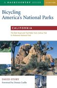 Bicycling America's National Parks: California: The Best Road and Trail Rides from Joshua Tree to Redwoods National Park