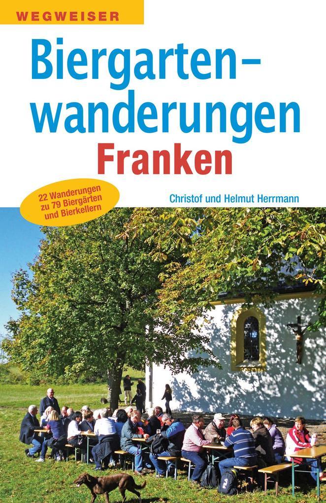 Biergartenwanderungen Franken als Buch (kartoniert)