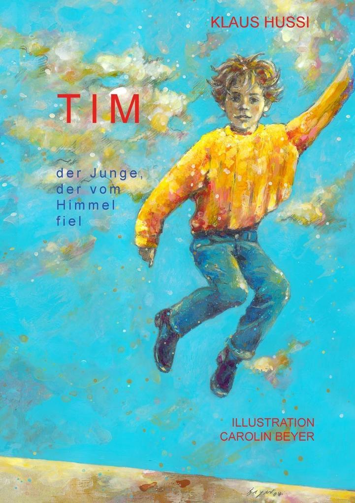 Tim, der Junge, der vom Himmel fiel als eBook epub