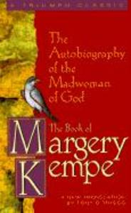 The Book of Margery Kempe: The Autobiography of the Madwoman of God als Taschenbuch