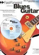 Fast Forward - Blues Guitar: Riffs, Chords & Tricks You Can Learn Today! [With Play Along CD and Pull Out Chart]