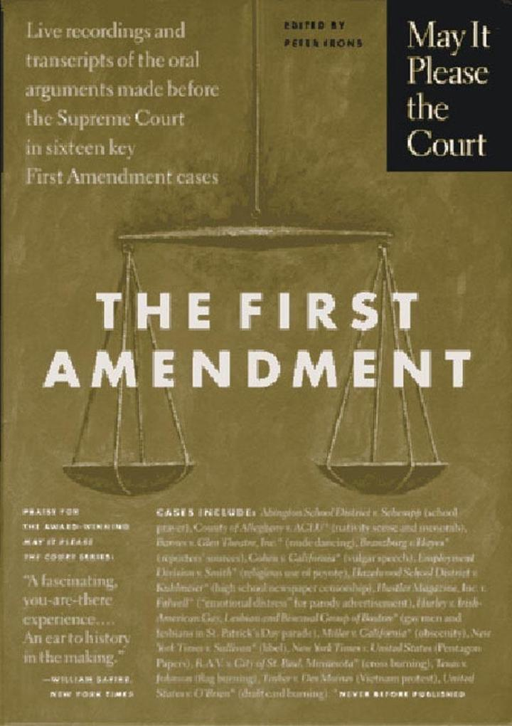 May It Please the Court: The First Amendment: Live Recordings and Transcripts of the Oral Arguments Made Before the Supreme Court in Sixteen Key First als Buch (gebunden)