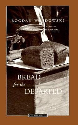 [Chleb Rzucony Umarlym. English]: Bread for the Departed / Tr. from the Polish by Madeline G. Levine als Taschenbuch