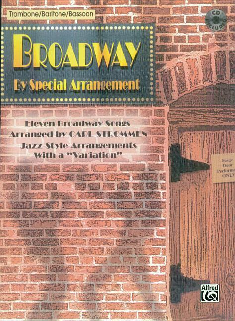 """Broadway by Special Arrangement (Jazz-Style Arrangements with a """"variation""""): Trombone / Baritone / Bassoon, Book & CD [With Includes CD] als Taschenbuch"""