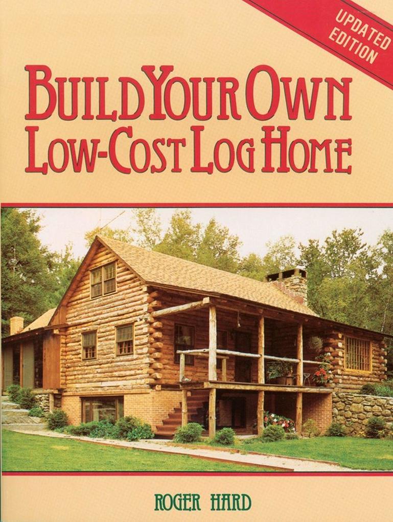 Build Your Own Low-Cost Log Home als Taschenbuch