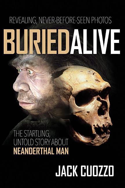 Buried Alive: The Startling, Untold Story about Neanderthal Man als Taschenbuch