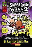 El Superbebé Pañal 2: La Invasión de Los Ladrones de Inodoros (Super Diaper Baby #2), Volume 2: (spanish Language Edition of Super Diaper Baby #2: The