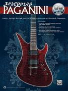 Shredding Paganini: Heavy Metal Guitar Meets 9 Masterpieces by Niccolo Paganini, Book & Online Audio [With CD (Audio)]