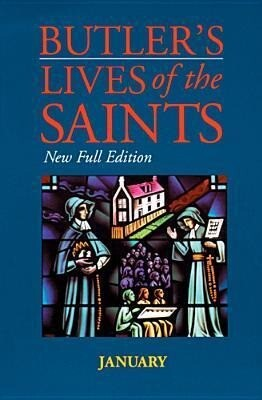 Butler's Lives of the Saints: January, Volume 1: New Full Edition als Buch (gebunden)