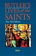 Butler's Lives of the Saints: May, Volume 5: New Full Edition