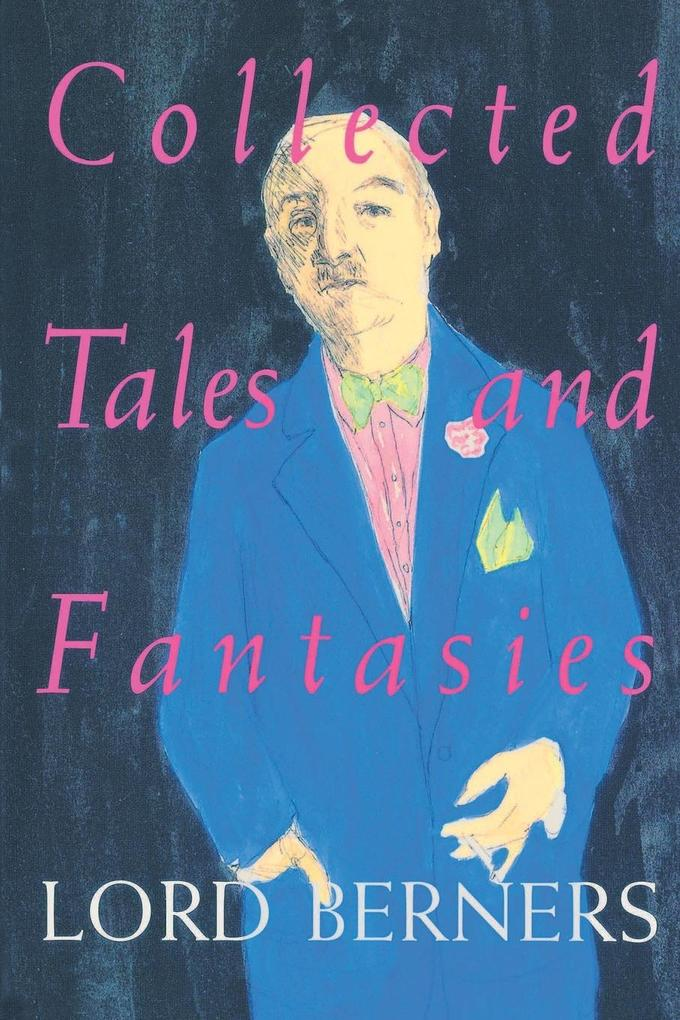 Collected Tales and Fantasies of Lord Berners als Buch (kartoniert)