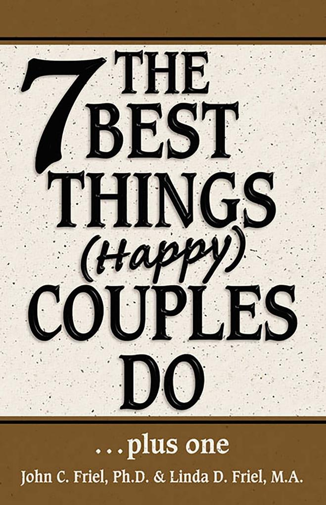 The 7 Best Things Happy Couples Do...plus one als eBook epub