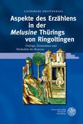 Aspekte des Erzählens in der ,Melusine' Thürings von Ringoltingen