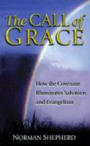 The Call of Grace: How the Covenant Illuminates Salvation and Evangelism als Taschenbuch