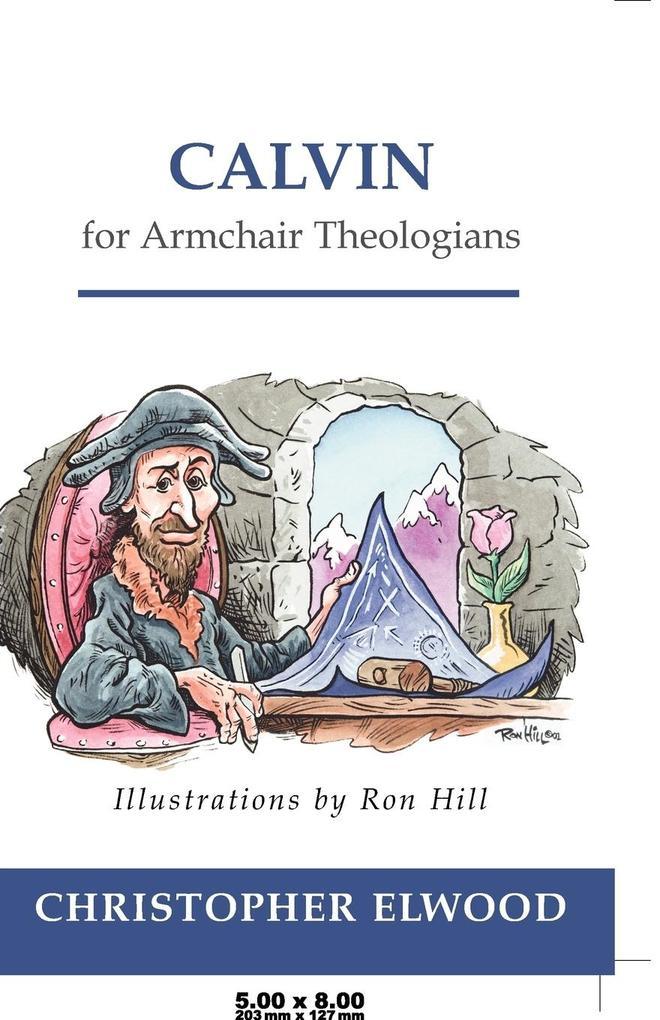 Calvin for Armchair Theologians als Buch (kartoniert)