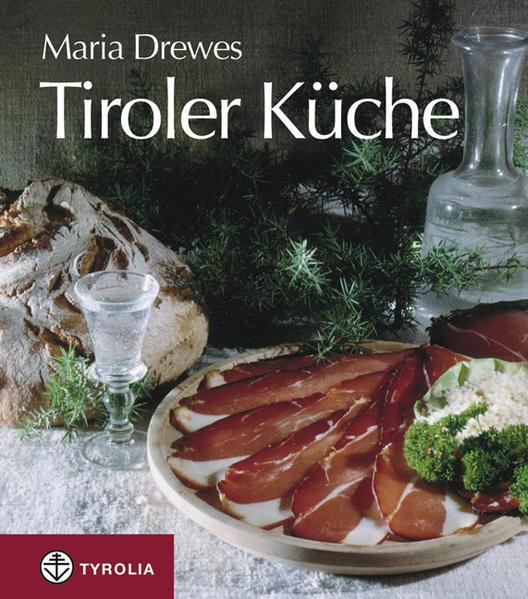 Tiroler Küche als Buch (gebunden)
