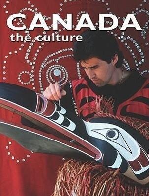 Canada the Culture als Buch (gebunden)