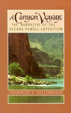 A Canyon Voyage: The Narrative of the Second Powell Expedition Down the Colorado River from Wyoming & the Explorations of Land in the Y als Taschenbuch