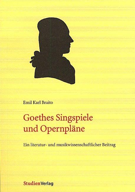 Goethes Singspiele und Opernpläne als Buch (kartoniert)