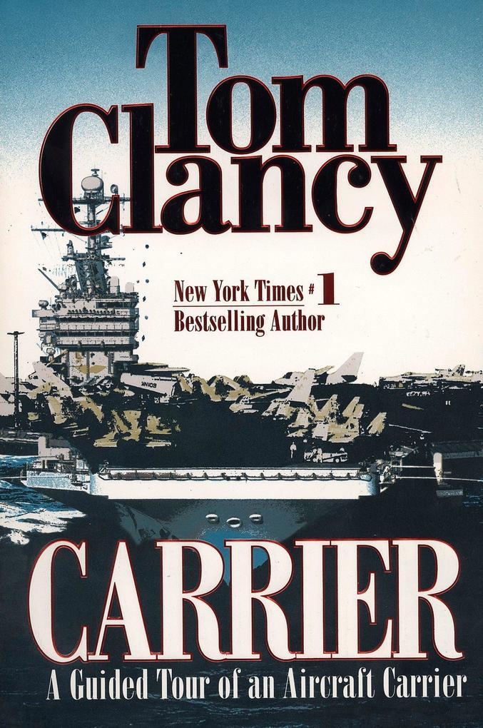 Carrier: A Guided Tour of an Aircraft Carrier als Taschenbuch