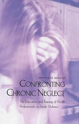 Confronting Chronic Neglect: The Education and Training of Health Professionals on Family Violence als Buch (gebunden)
