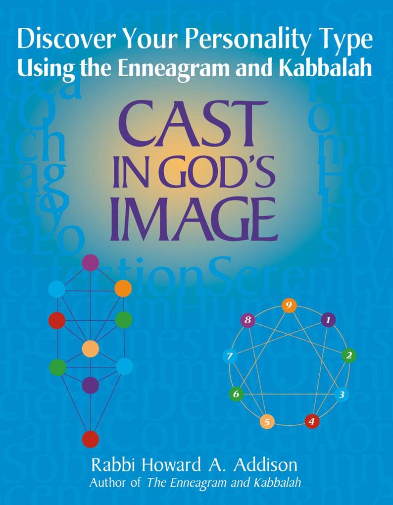 Cast in God's Image: Discovering Your Personality Type Using the Enneagram and Kabbalah als Taschenbuch
