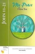 John 11-21: My Peace I Give You