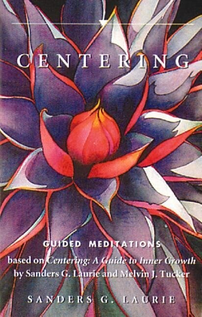 Centering: A Guide to Inner Growth als Hörbuch Kassette