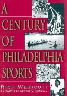 A Century of Philadelphia Sports als Buch (gebunden)