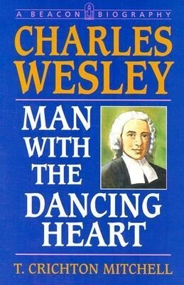 Charles Wesley: Man with the Dancing Heart als Taschenbuch