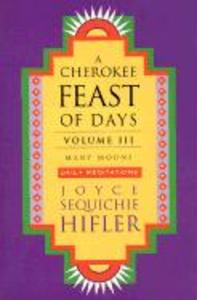 Cherokee Feast of Days, Volume III: Many Moons: Daily Meditations als Taschenbuch