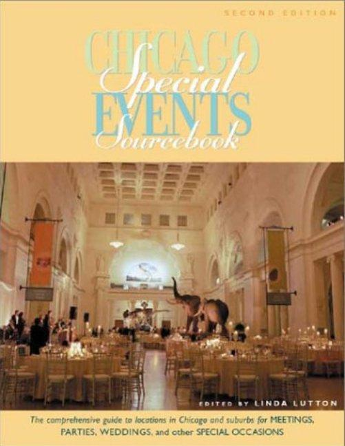 Chicago Special Events Sourcebook: The Comprehensive Guide to Locations in Chicago and Suburbs for Meetings, Parties, Weddings, and Other Special Occa als Taschenbuch