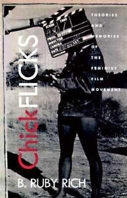 Chick Flicks: Theories and Memories of the Feminist Film Movement als Taschenbuch