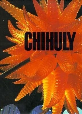 Chihuly: 1968-1996 als Buch (gebunden)