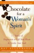 Chocolate for a Woman's Spirit: 77 Stories of Inspiration to Life Your Heart and Sooth Your Soul