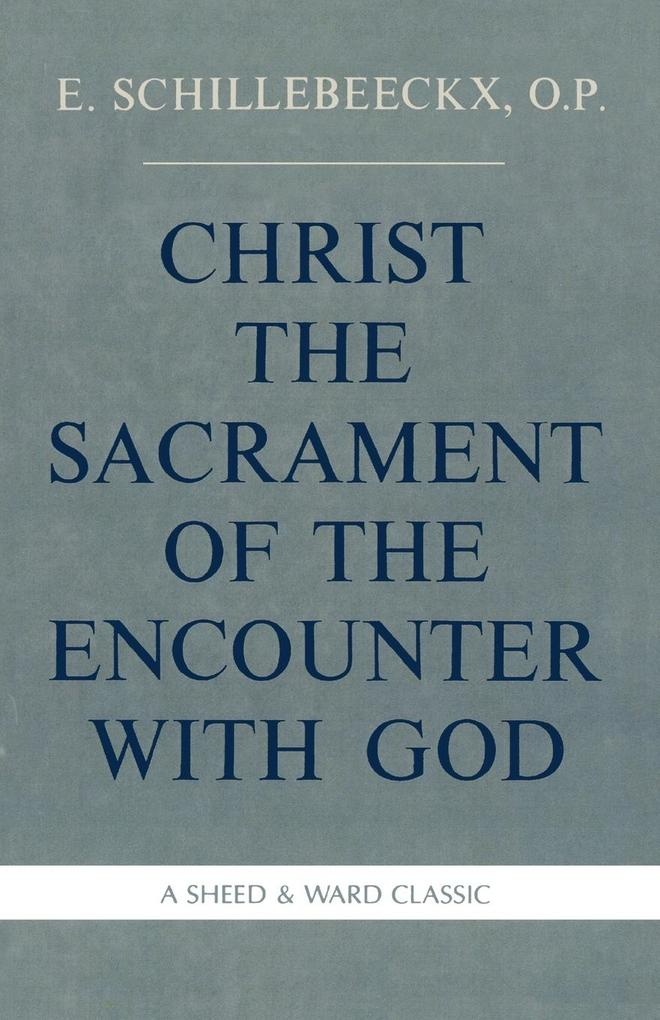 Christ the Sacrament of the Encounter With God als Buch (kartoniert)