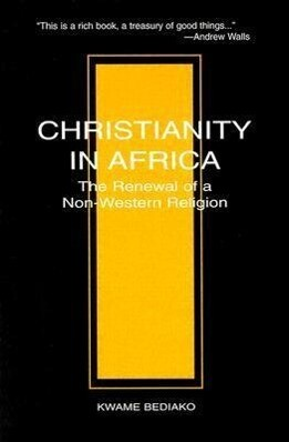 Christianity in Africa: The Renewal of a Non-Western Religion als Taschenbuch