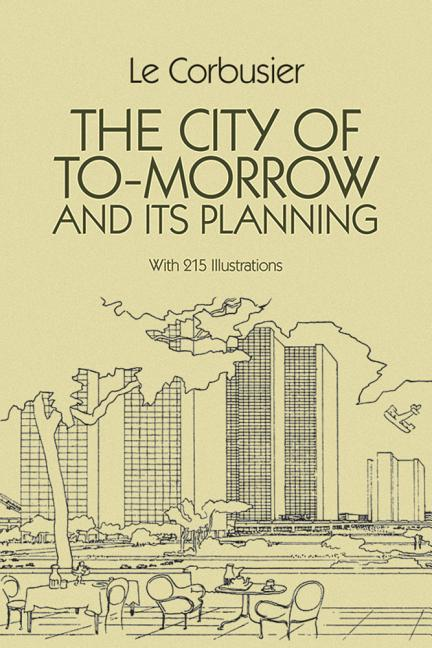 The City of Tomorrow and Its Planning als Taschenbuch