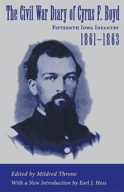 The Civil War Diary of Cyrus F. Boyd, Fifteenth Iowa Infantry, 1861--1863 als Taschenbuch