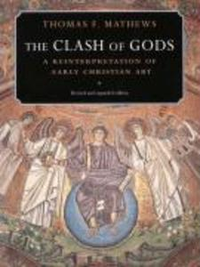 The Clash of Gods: A Reinterpretation of Early Christian Art - Revised and Expanded Edition als Taschenbuch
