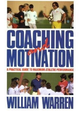 Coaching and Motivation: A Practice Guide to Maximum Athletic Performance als Taschenbuch