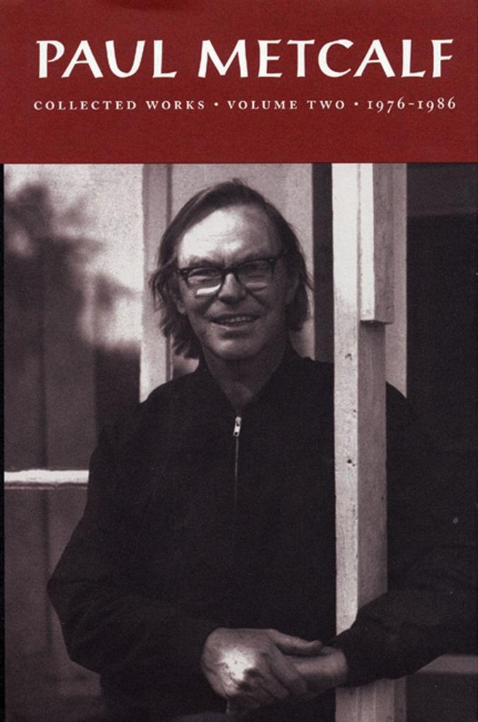 Paul Metcalf: Collected Works, Volume II: 1976-1986 als Buch (gebunden)