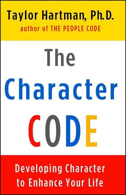 The Character Code: Developing Character to Enhance Your Life als Taschenbuch