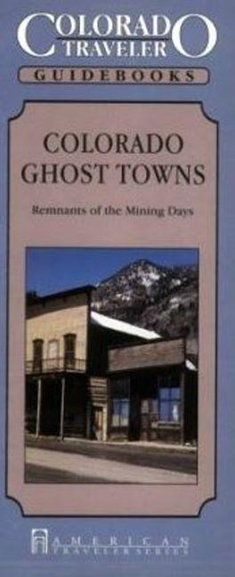 Colorado Ghost Towns - Remnants of the Mining Days als Taschenbuch