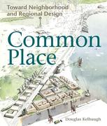 Common Place: Neighborhood and Regional Design in Seattle